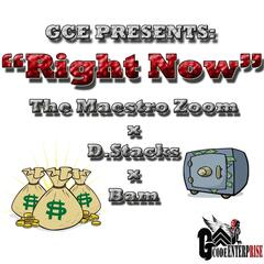 Right Now (feat. Dstacks & Bam)