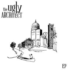 The Ugly Architect - EP