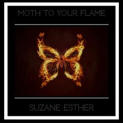 Moth to Your Flame