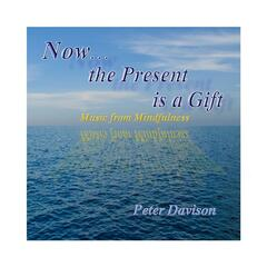 Now...the Present Is a Gift (Music from Mindfulness)