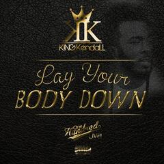 Lay Your Body Down