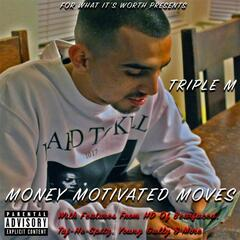 Money Motivated Moves