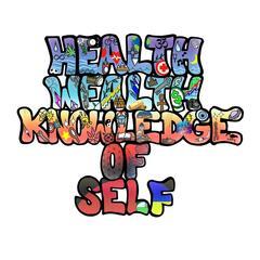 Health Wealth Knowledge of Self