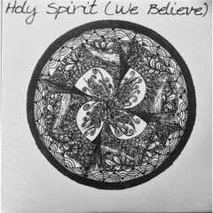 Holy Spirit (We Believe)