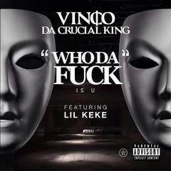 Who the F**k Is You (feat. Lil Keke)