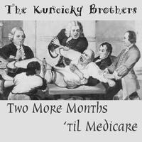 Two More Months 'til Medicare