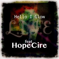 Hello I Glow (feat. Hopecire)