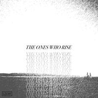 The Ones Who Rise