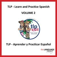 Learn and Practice Spanish, Vol. 2