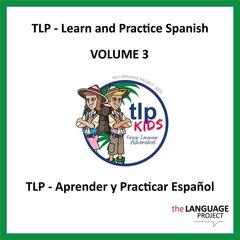 Learn and Practice Spanish, Vol. 3