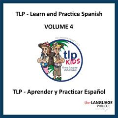 Learn and Practice Spanish, Vol. 4
