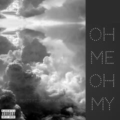 Oh Me, Oh My (feat. Richmond & Roose)