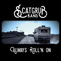 Always Roll'n On