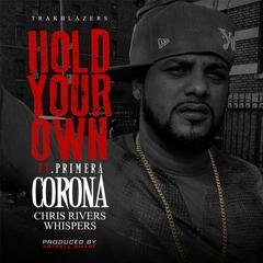 Hold Your Own (feat. Chris Rivers & Whispers)