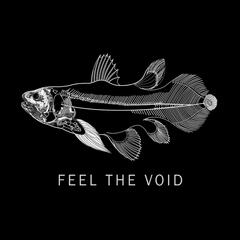 Feel the Void