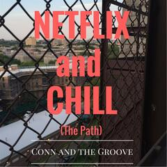 Netflix and Chill (The Path)