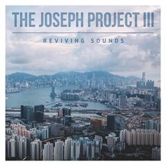 The Joseph Project III: Reviving Sounds