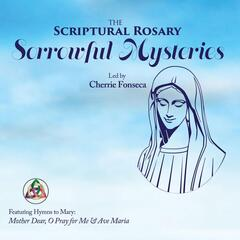 The Scriptural Rosary Sorrowful Mysteries
