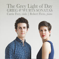 The Grey Light of Day: Grieg and Wurts Sonatas