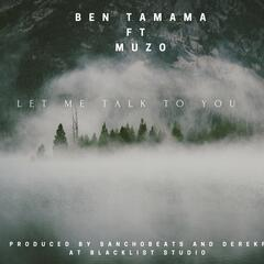 Let Me Talk to You (feat. Muzo)