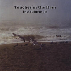Touches in the Rain (Instrumentals)