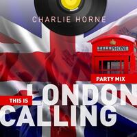 This Is London Calling (Party Mix)