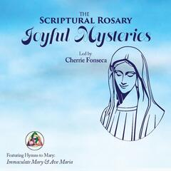 The Scriptural Rosary: Joyful Mysteries