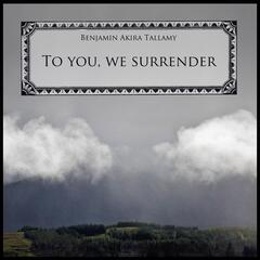 To You, We Surrender