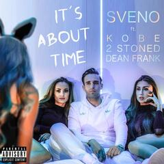 It's About Time (feat. Kobe, 2 Stoned & Dean Frank)
