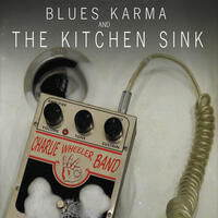 Blues Karma and the Kitchen Sink