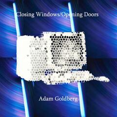 Closing Windows / Opening Doors