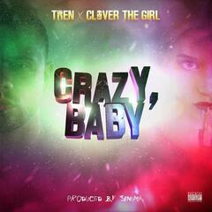 Crazy, Baby (feat. Clover the Girl)