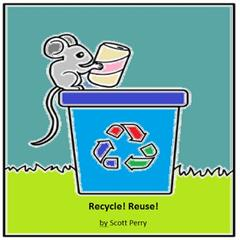 Recycle! Reuse!