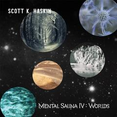Mental Sauna IV: Worlds