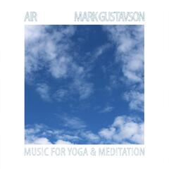 Air: Music for Yoga and Meditation