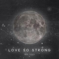 Love So Strong
