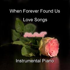 When Forever Found Us: Love Songs