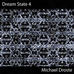 Dream State 4: What Do You Hear When You Dream?
