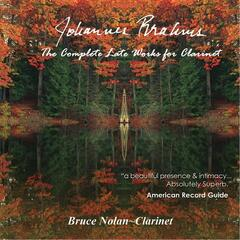 Johannes Brahms: The Complete Late Works for Clarinet