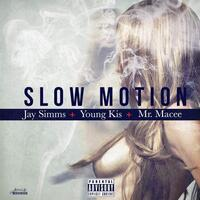 Slow Motion (feat. Young Kis & Mr. Macee)