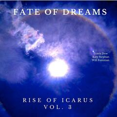 Fate of Dreams, Vol. 3: Rise of Icarus