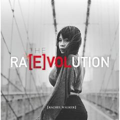 The Ra[E]volution