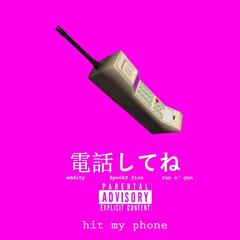 Hit My Phone (feat. Spooky Fire & Run N' Gun)