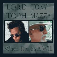 When There's a Will (feat. Tony Mazza)