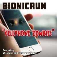 Cellphone Zombies (feat. Wilander & Houston Martin)