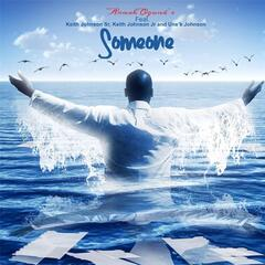 Someone (feat. Keith Johnson Sr., Keith Johnson Jr. & Une'k Johnson)