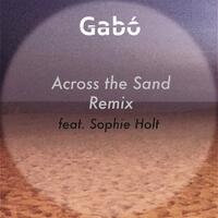 Across the Sand (Remix) [feat. Sophie Holt]