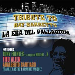 La Era del Palladium: Tribute to Ray Barretto