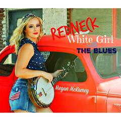 Redneck, White Girl, With the Blues