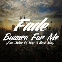 Bounce for Me (feat. Julian De Vizio & Brett Max)